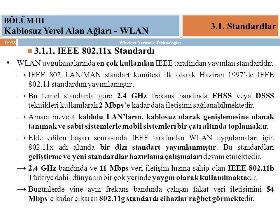 3.1. Standardlar 3.1.1. IEEE 802.11x Standardı