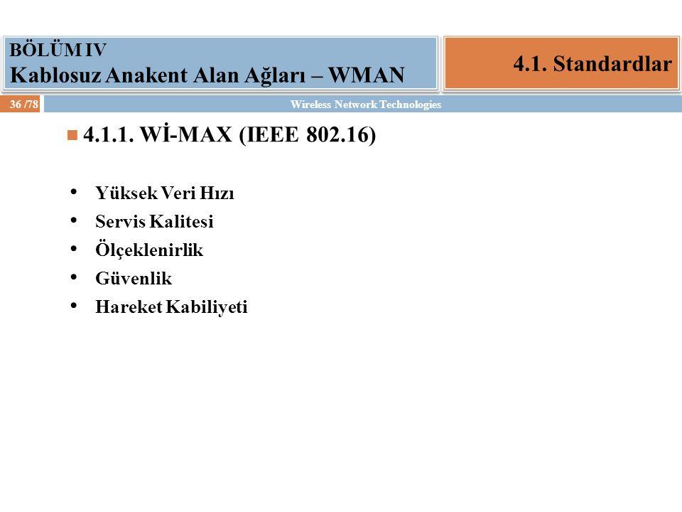 4.1. Standardlar 4.1.1. Wİ-MAX (IEEE 802.16)