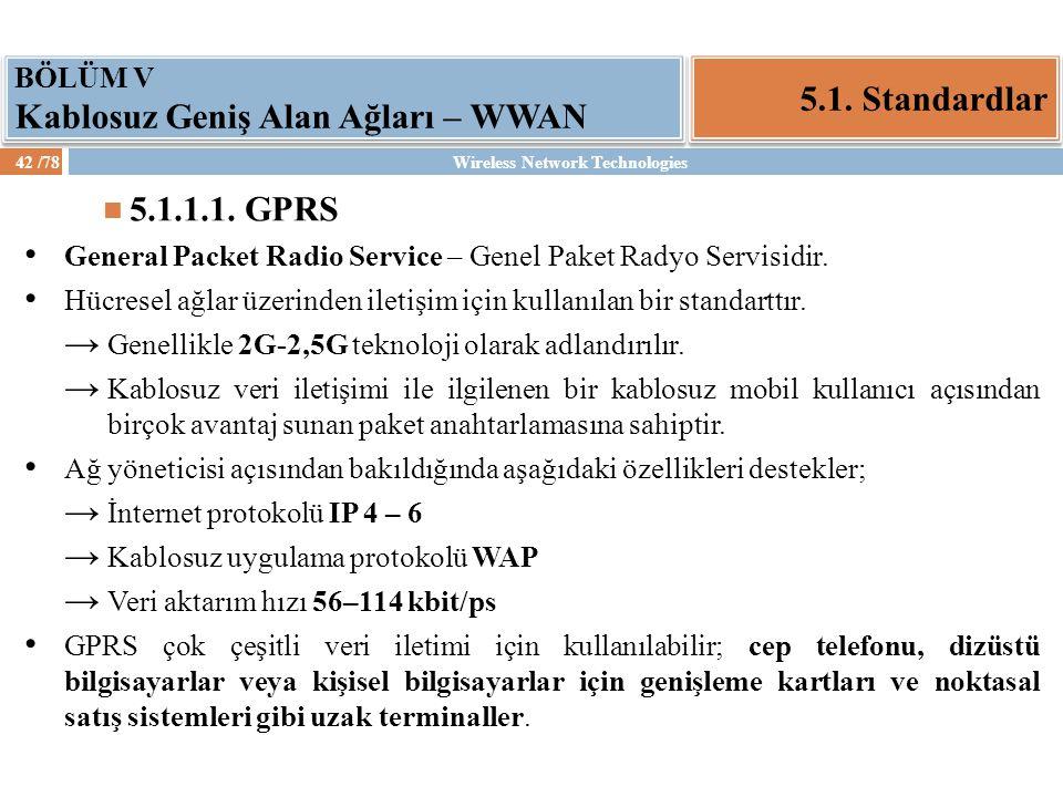 BÖLÜM V Kablosuz Geniş Alan Ağları – WWAN