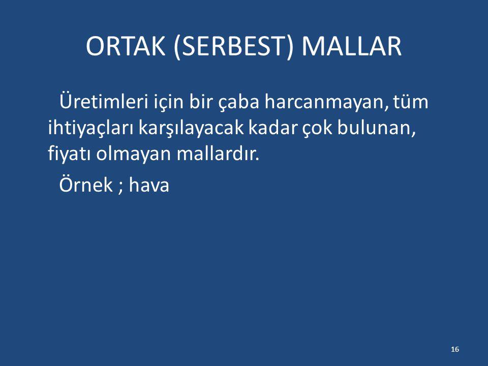 ORTAK (SERBEST) MALLAR