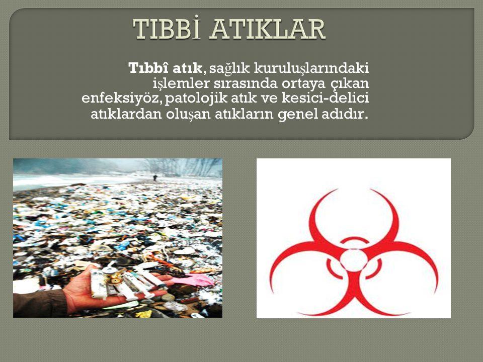 TIBBİ ATIKLAR
