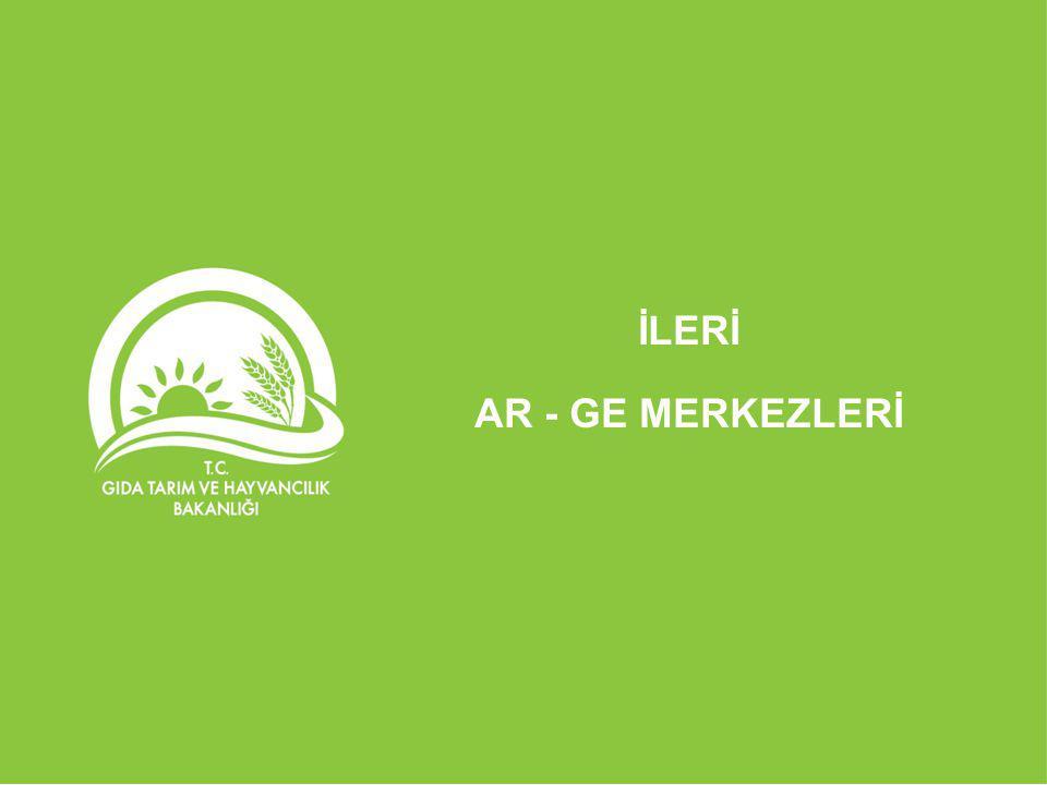 İLERİ AR - GE MERKEZLERİ