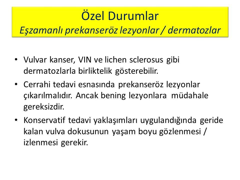 Özel Durumlar Eşzamanlı prekanseröz lezyonlar / dermatozlar