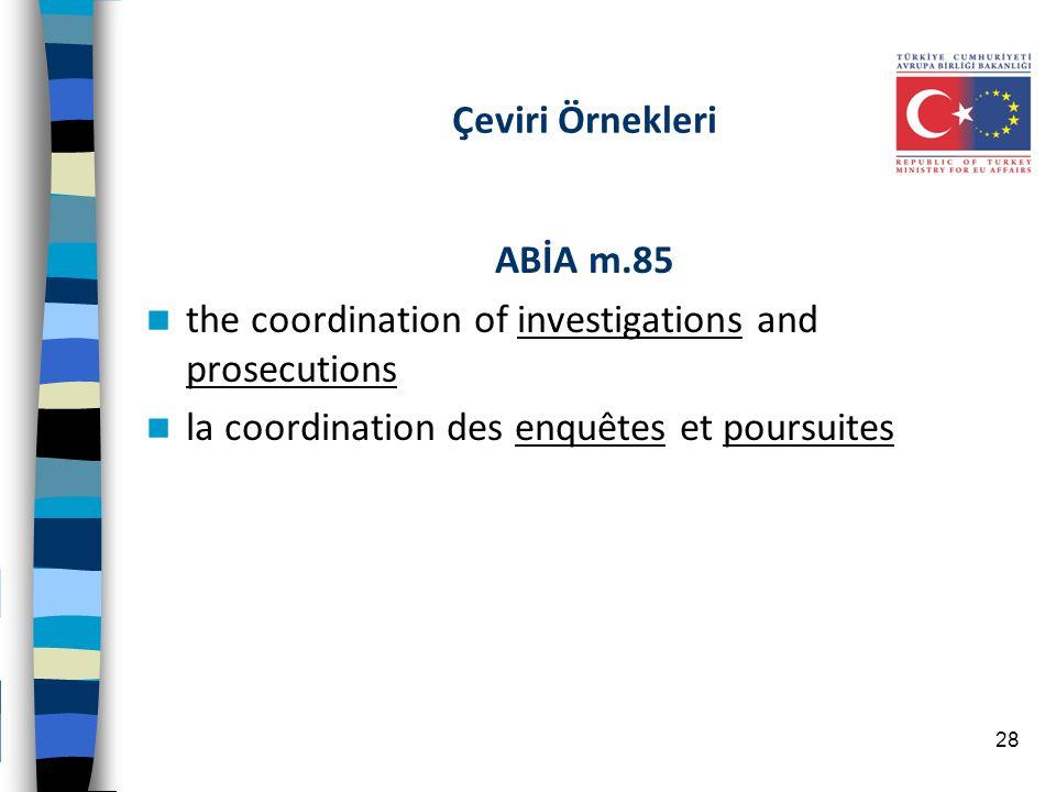 Çeviri Örnekleri ABİA m.85. the coordination of investigations and prosecutions.