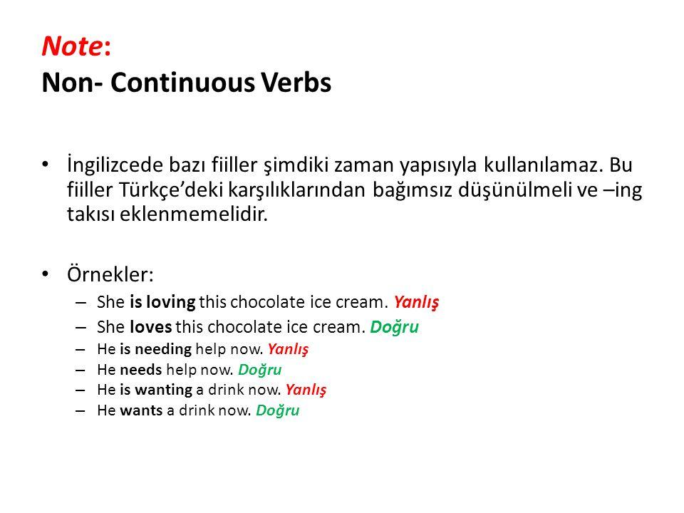 Note: Non- Continuous Verbs