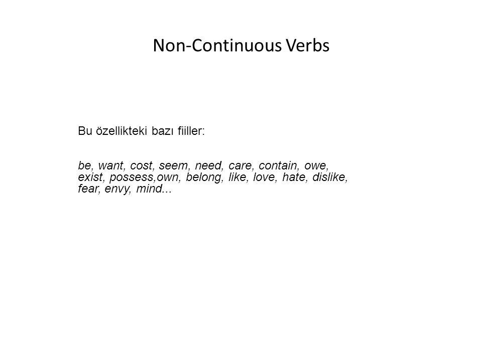 Non-Continuous Verbs Bu özellikteki bazı fiiller: