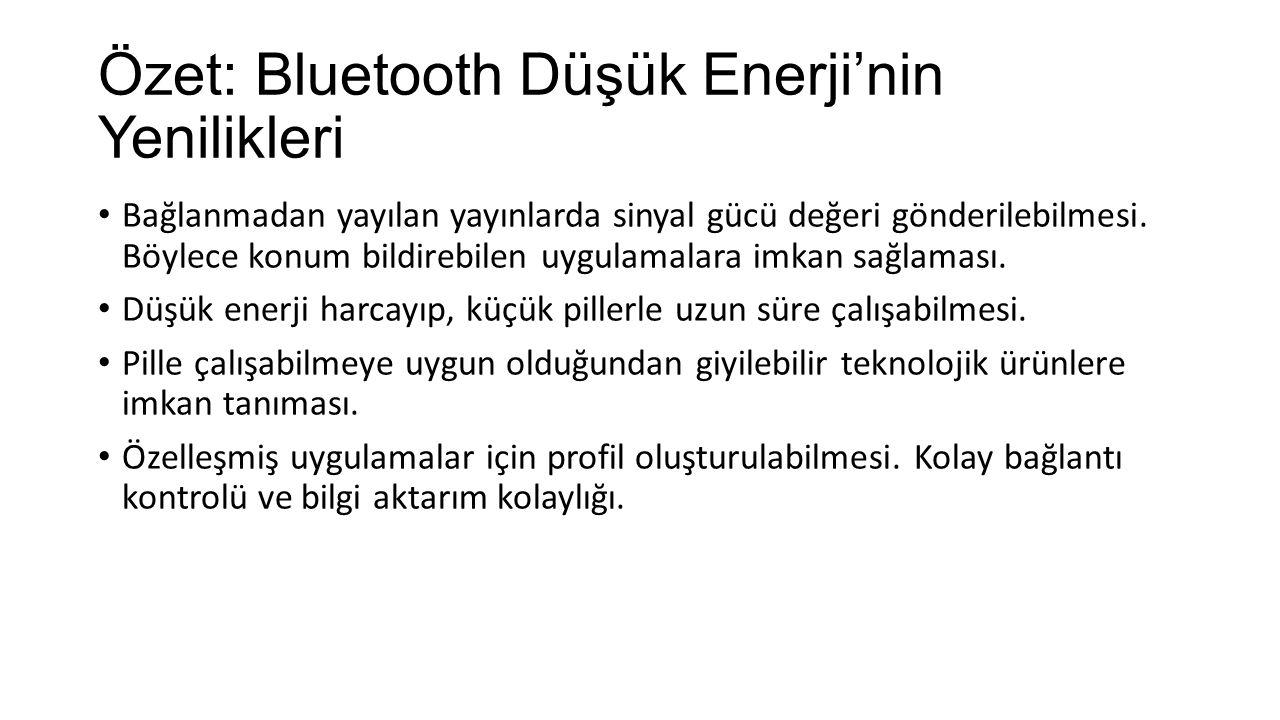 Özet: Bluetooth Düşük Enerji'nin Yenilikleri
