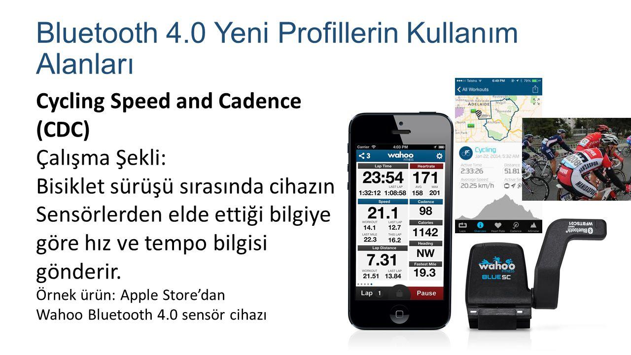 Bluetooth 4.0 Yeni Profillerin Kullanım Alanları