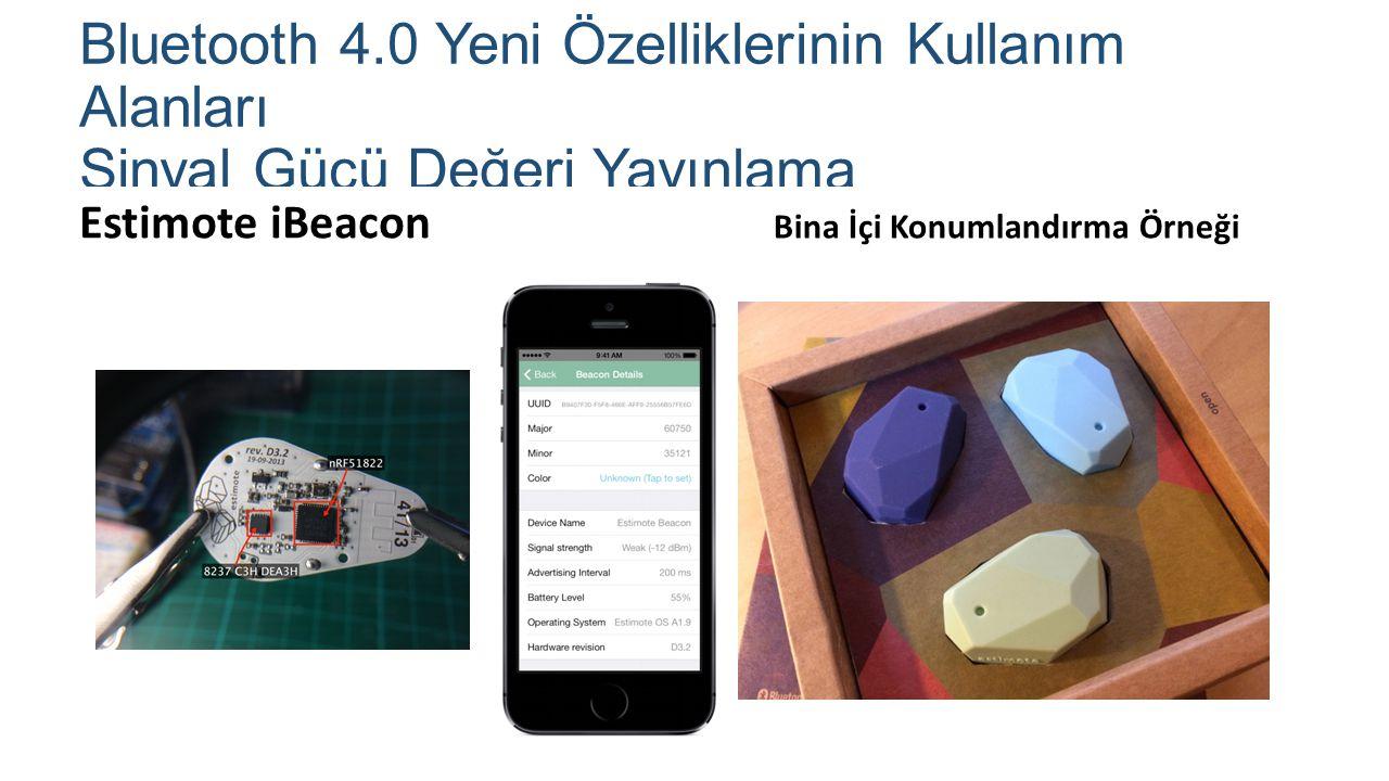 Bluetooth 4.0 Yeni Özelliklerinin Kullanım Alanları Sinyal Gücü Değeri Yayınlama