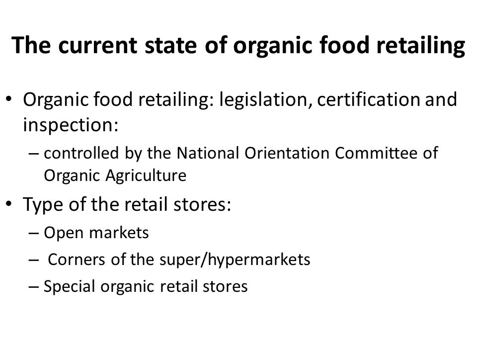 The current state of organic food retailing