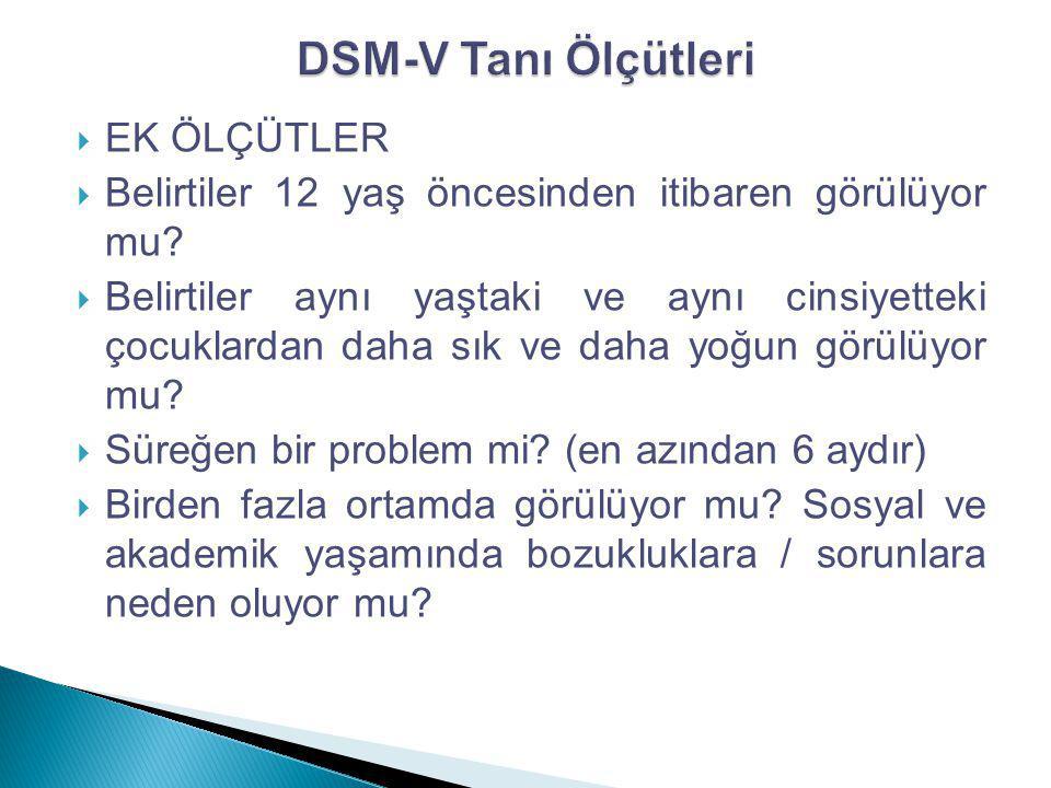 DSM-V Tanı Ölçütleri EK ÖLÇÜTLER