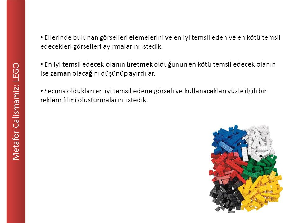 Metafor Calismamiz: LEGO