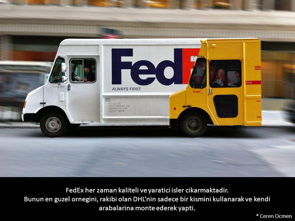 FedEx her zaman kaliteli ve yaratici isler cikarmaktadir.