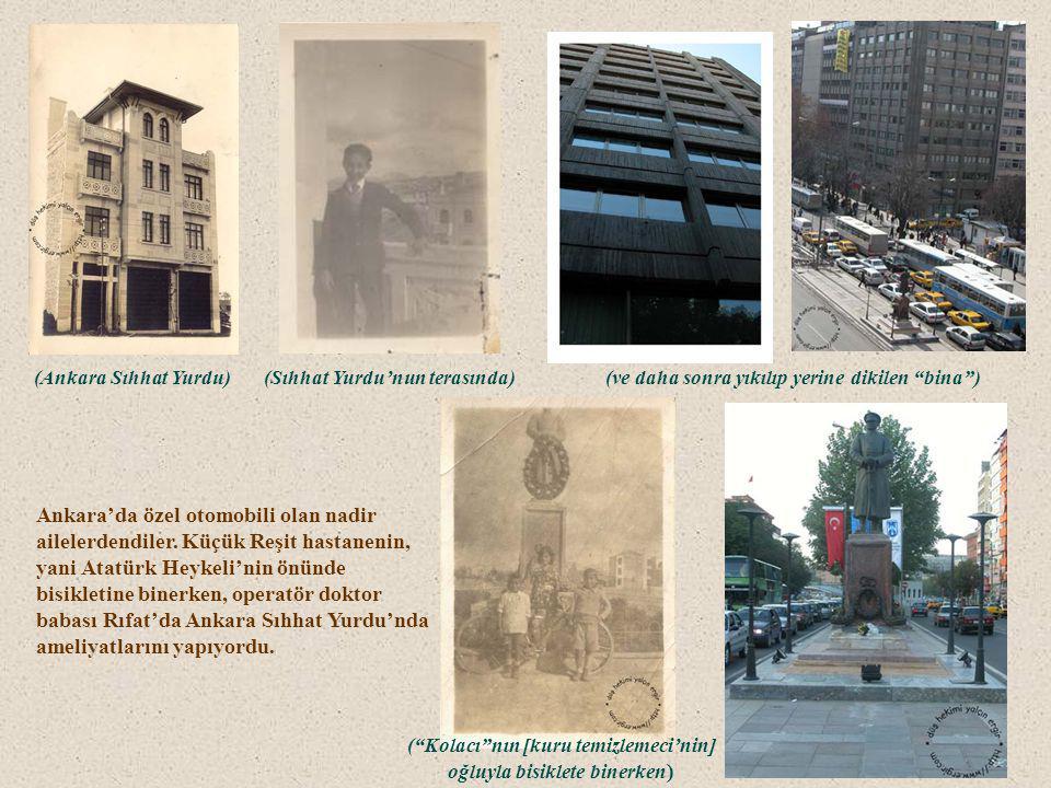 (Ankara Sıhhat Yurdu) (Sıhhat Yurdu'nun terasında) (ve daha sonra yıkılıp yerine dikilen bina )