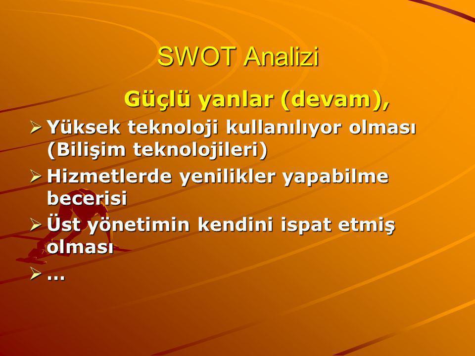 SWOT Analizi Güçlü yanlar (devam),