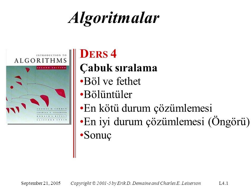 Algoritmalar DERS 4 Çabuk sıralama Böl ve fethet Bölüntüler