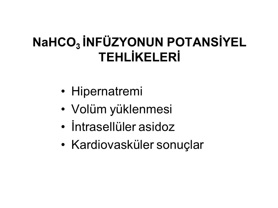 NaHCO3 İNFÜZYONUN POTANSİYEL TEHLİKELERİ