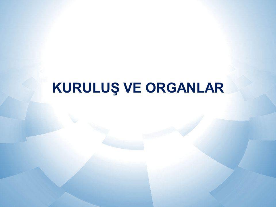 Kuruluş ve Organlar