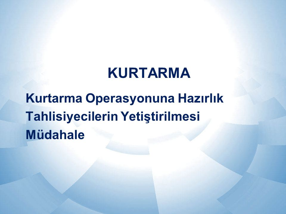 KURTARMA Kurtarma Operasyonuna Hazırlık