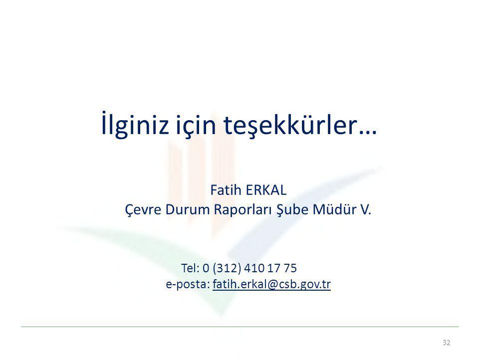 Tel: 0 (312) 410 17 75 e-posta: fatih.erkal@csb.gov.tr