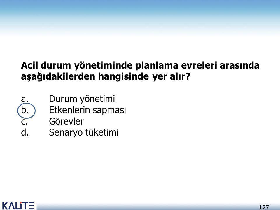 Acil durum yönetiminde planlama evreleri arasında aşağıdakilerden hangisinde yer alır