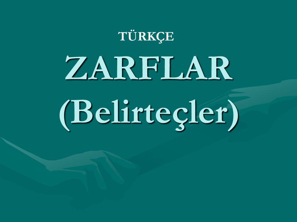 ZARFLAR (Belirteçler)