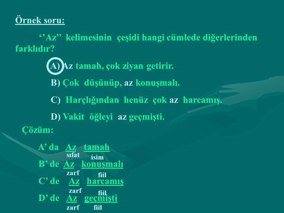 ''Az'' kelimesinin çeşidi hangi cümlede diğerlerinden farklıdır