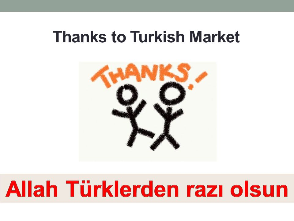 Thanks to Turkish Market