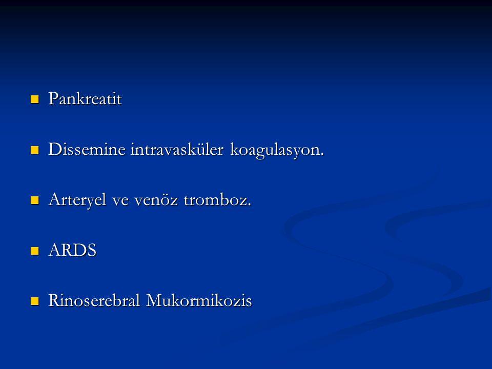 Pankreatit Dissemine intravasküler koagulasyon. Arteryel ve venöz tromboz.