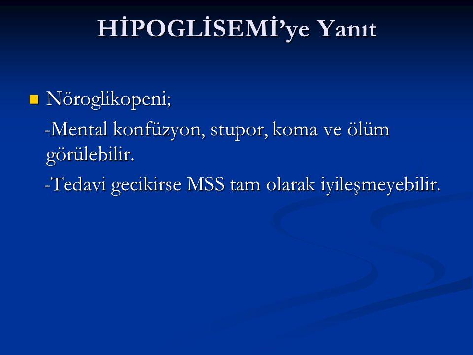 HİPOGLİSEMİ'ye Yanıt Nöroglikopeni;