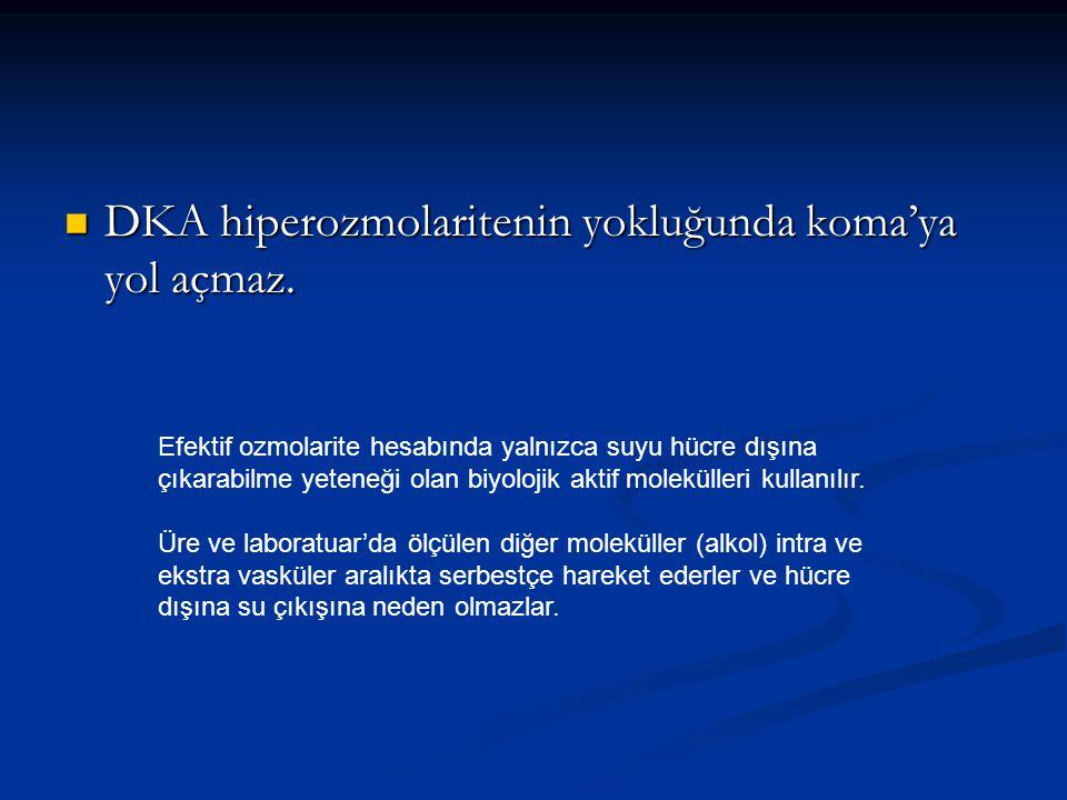 DKA hiperozmolaritenin yokluğunda koma'ya yol açmaz.