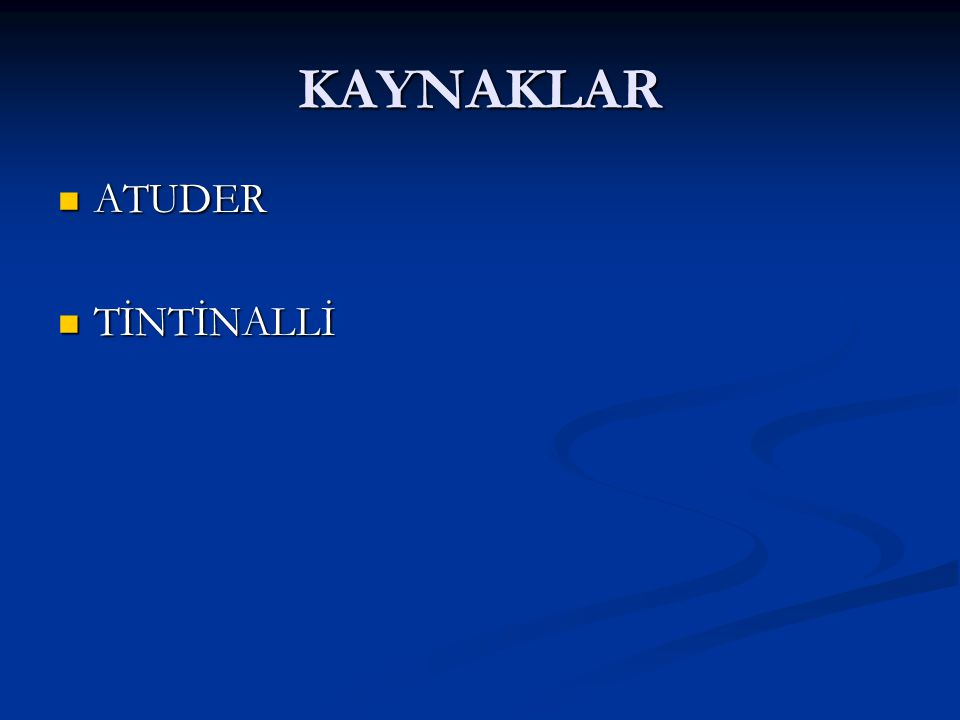 KAYNAKLAR ATUDER TİNTİNALLİ