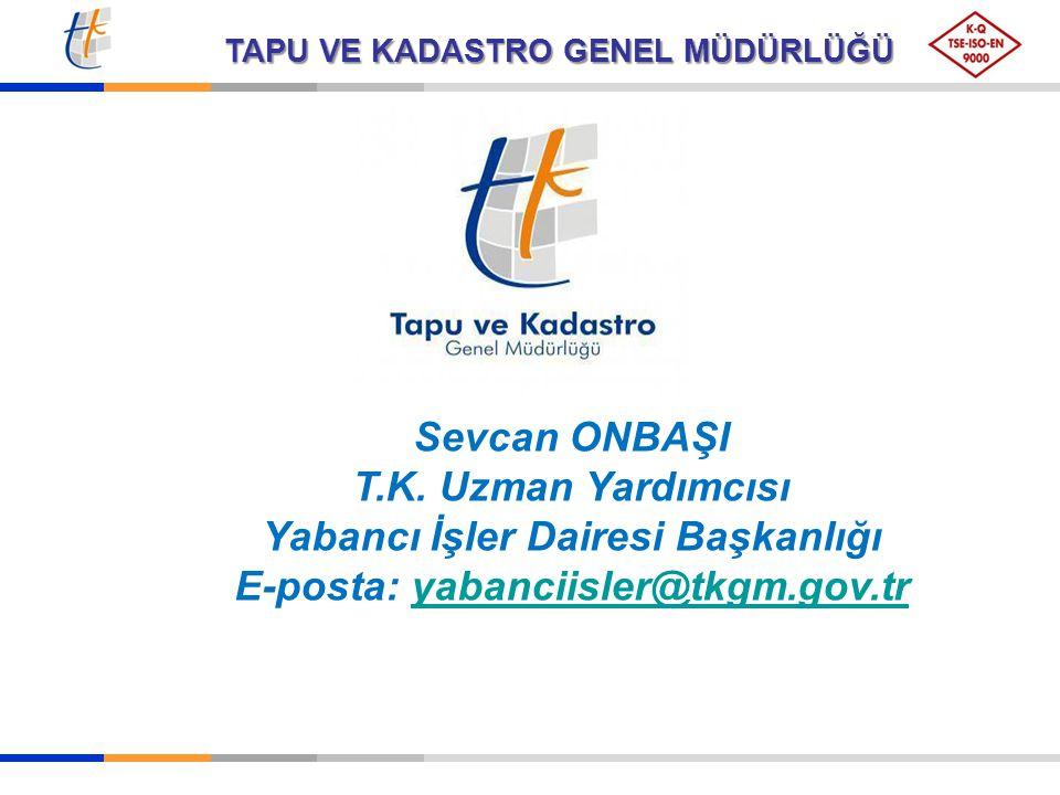 Yabancı İşler Dairesi Başkanlığı E-posta: yabanciisler@tkgm.gov.tr