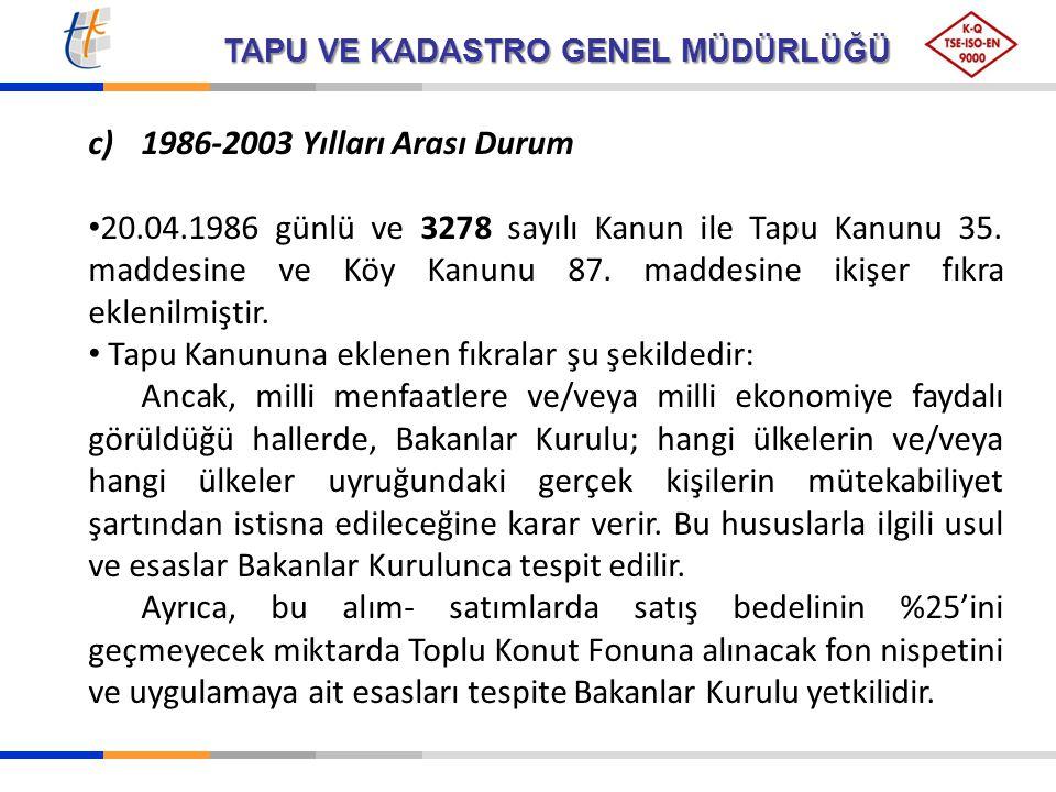 c) 1986-2003 Yılları Arası Durum