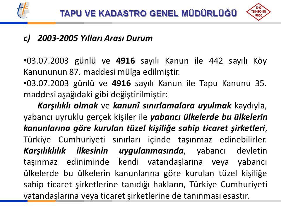 c) 2003-2005 Yılları Arası Durum