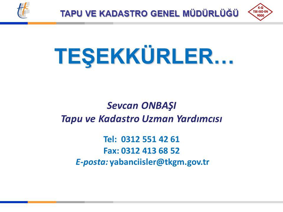 Tapu ve Kadastro Uzman Yardımcısı E-posta: yabanciisler@tkgm.gov.tr