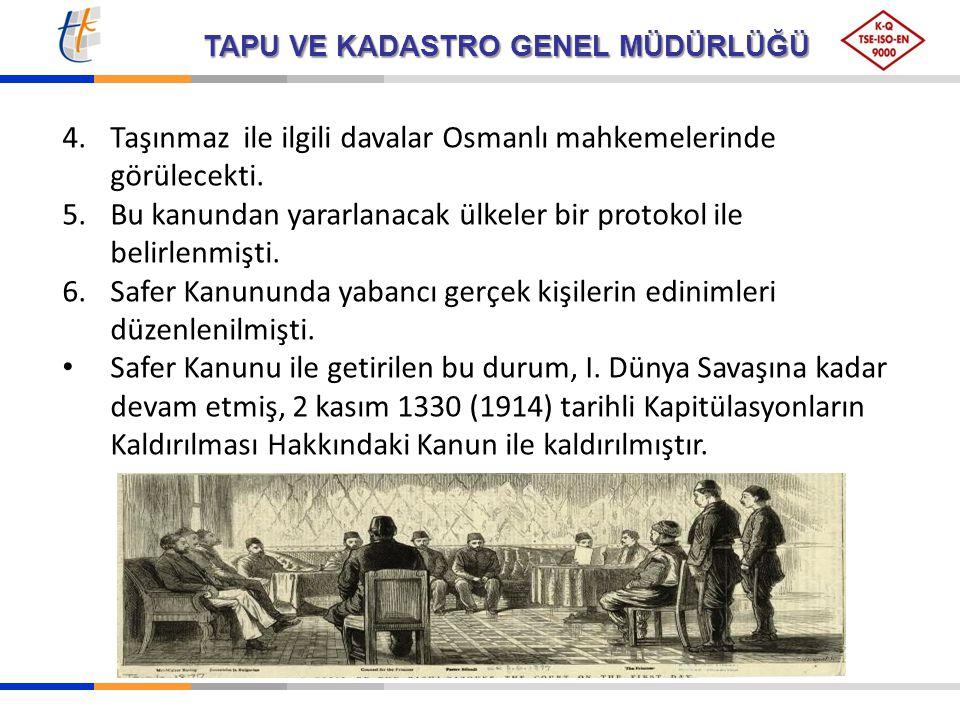 4. Taşınmaz ile ilgili davalar Osmanlı mahkemelerinde görülecekti.