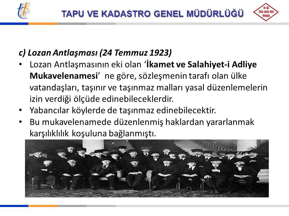 c) Lozan Antlaşması (24 Temmuz 1923)
