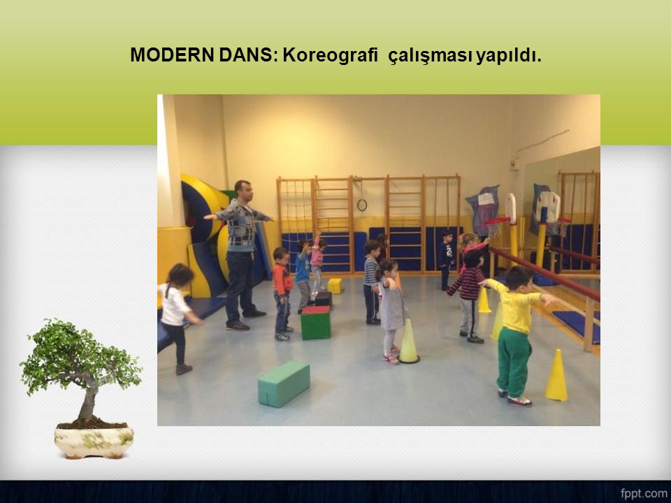 MODERN DANS: Koreografi çalışması yapıldı.