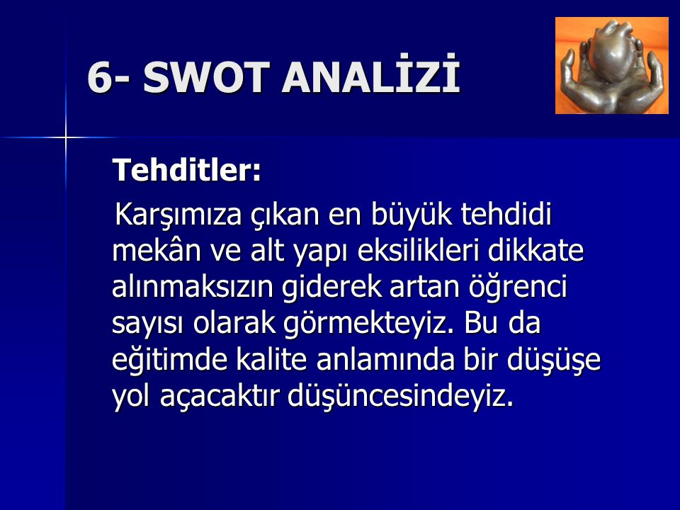 6- SWOT ANALİZİ Tehditler:
