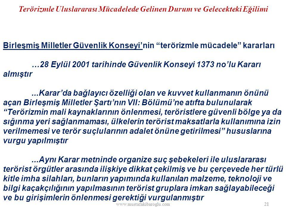 …28 Eylül 2001 tarihinde Güvenlik Konseyi 1373 no'lu Kararı almıştır
