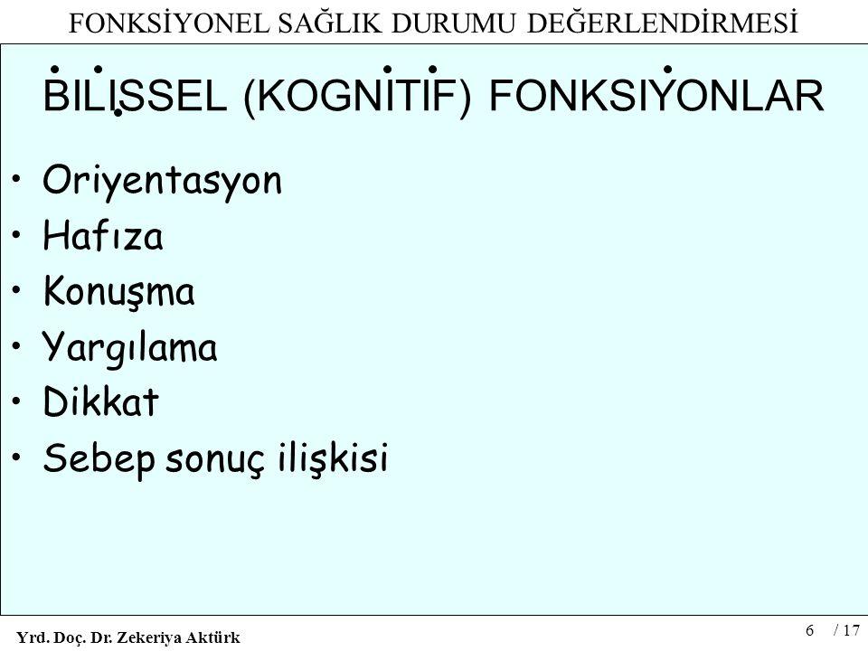 BILISSEL (KOGNITIF) FONKSIYONLAR