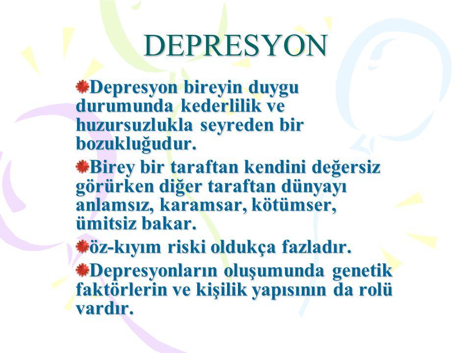 DEPRESYON Depresyon bireyin duygu durumunda kederlilik ve huzursuzlukla seyreden bir bozukluğudur.