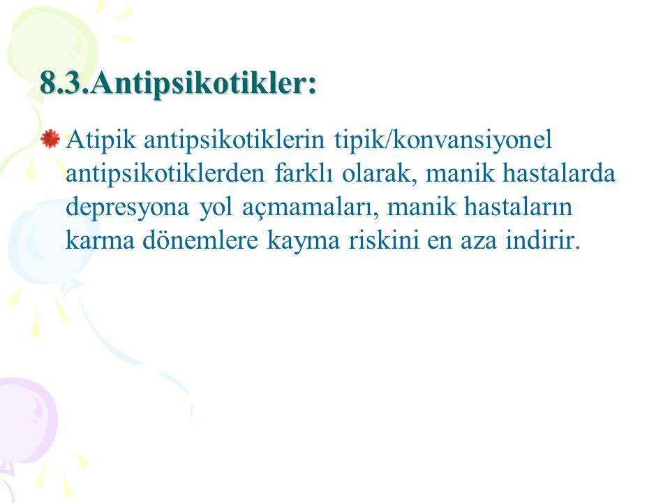 8.3.Antipsikotikler: