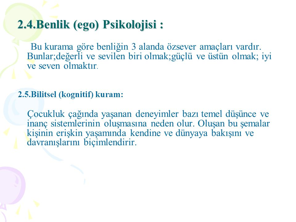 2.4.Benlik (ego) Psikolojisi :