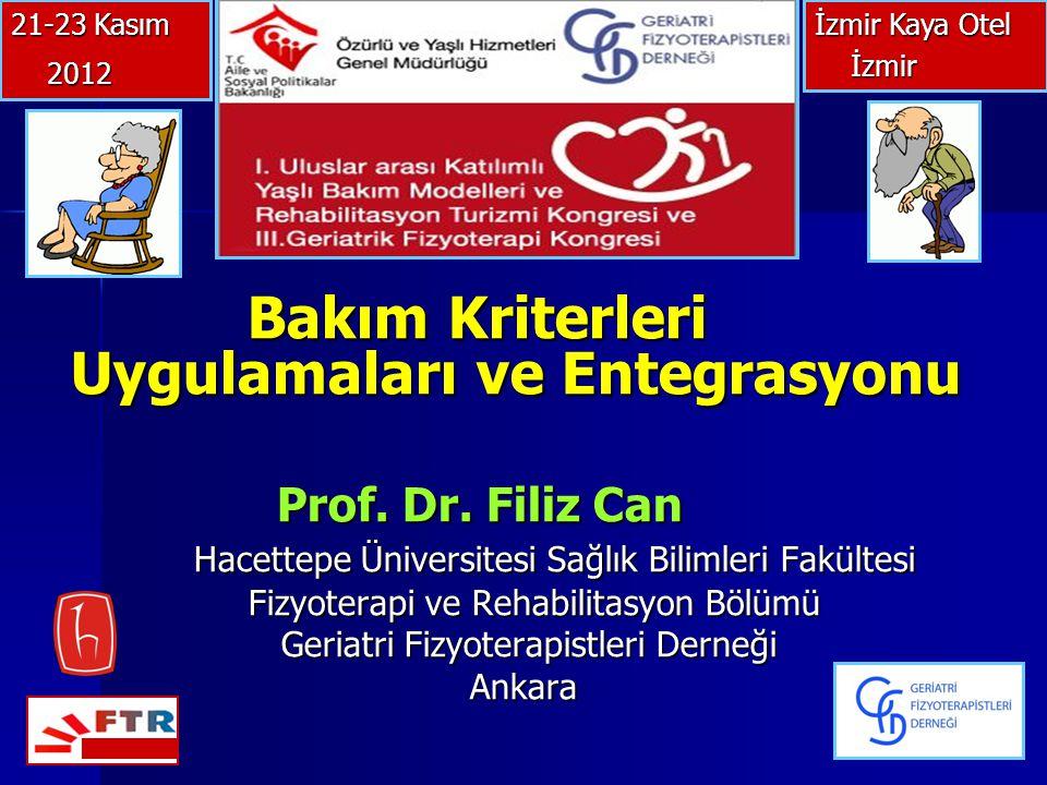 Prof. Dr. Filiz Can Bakım Kriterleri Uygulamaları ve Entegrasyonu