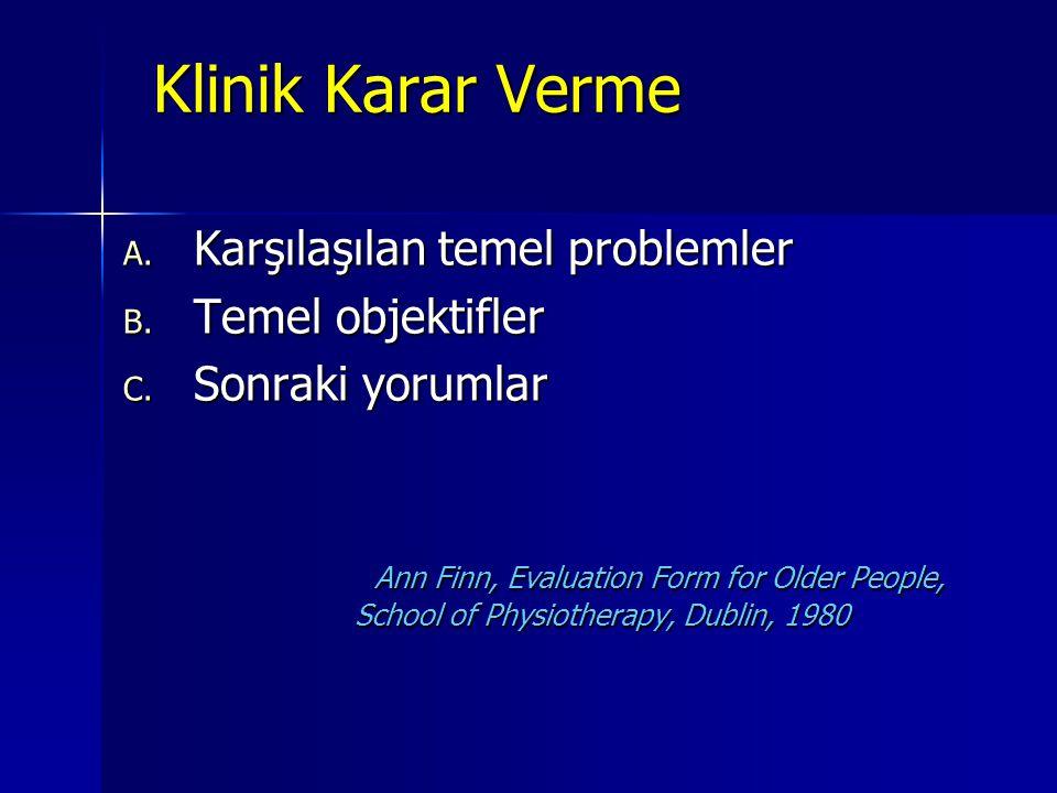 Klinik Karar Verme Karşılaşılan temel problemler Temel objektifler