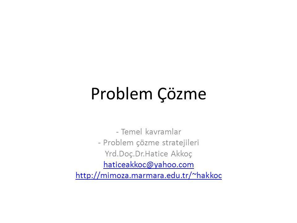 - Problem çözme stratejileri