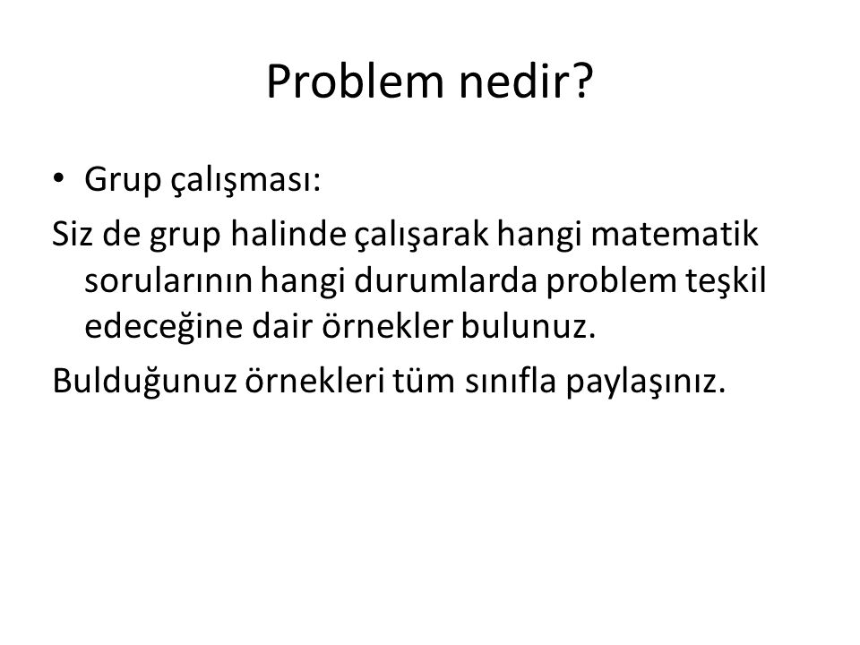 Problem nedir Grup çalışması:
