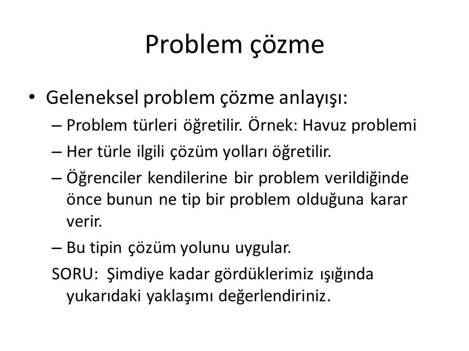 Problem çözme Geleneksel problem çözme anlayışı: